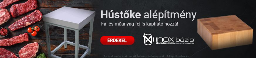HÚSELŐKÉSZÍTŐK / HÚSTŐKE, VÁGÓDESZKA - InoxBázis