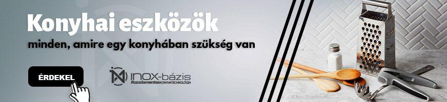 ESZKÖZÖK / KONYHAI ESZKÖZÖK - InoxBázis