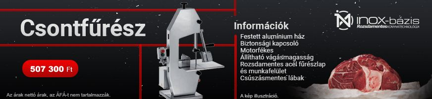 HÚSELŐKÉSZÍTŐK / CSONTFŰRÉSZ - InoxBázis