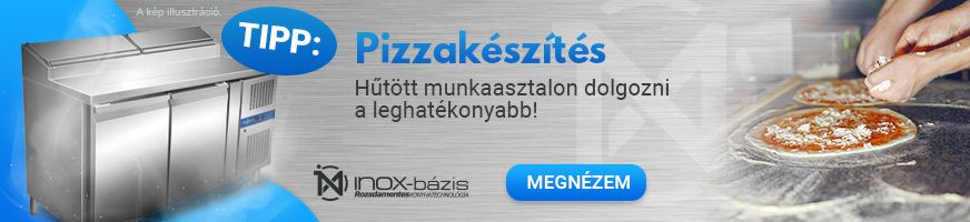 HŰTÉSTECHNIKA / PIZZA ELŐKÉSZÍTŐ HŰTÖTT MUNKAASZTALOK - InoxBázis